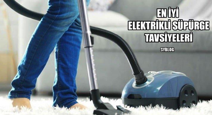 en iyi elektrikli süpürge